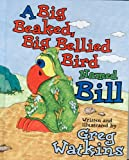 A Big Beaked, Big Bellied Bird Named Bill