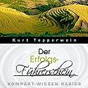 Der Erfolgs-Führerschein (Kompakt-Wissen Basics) Hörbuch von Kurt Tepperwein Gesprochen von: Kurt Tepperwein