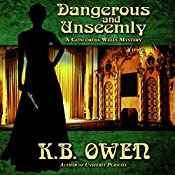 Dangerous and Unseemly: A Concordia Wells Mystery, Book 1 | [K.B. Owen]