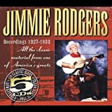 Recordings 1927-1933 ~ Jimmie Rodgers