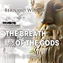 The Breath of the Gods [Russian Edition] Audiobook by Bernard Werber Narrated by Alexey Bogdasarov