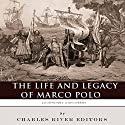 Legendary Explorers: The Life and Legacy of Marco Polo Audiobook by  Charles River Editors Narrated by Colin Fluxman