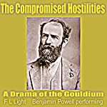 The Compromised Hostilities: A Drama of the Gouldium | F L Light