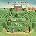 The Pigeon Pie Mystery: A Novel (       UNABRIDGED) by Julia Stuart Narrated by Hannah Curtis
