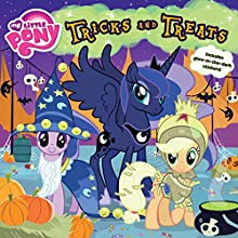 My Little Pony: Tricks and Treats Audiobook by D. Jakobs Narrated by Tracey Petrillo
