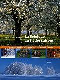 echange, troc Johan De Meester, Santina De Meester - La Belgique au fil des saisons : Des week-ends de rêve pour tous les mois de l'année, avec un Guide parcours