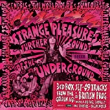 Strange Pleasures:  Further Sounds Of The Decca Underground