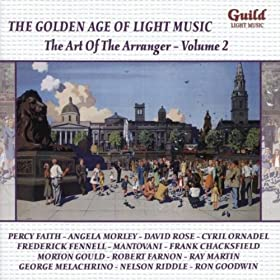The Golden Age of Light Music: The Art Of The Arranger - Vol. 2