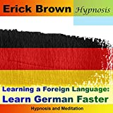 Learn German Faster: Learning a Foreign Language (Hypnosis & Meditation)