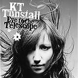 Eye To The Telescope ~ KT Tunstall