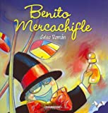 Benito Mercachifle (Spanish Edition) (9583012432) by Celso Roman