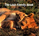 img - for The Lion Family Book (Animal Family (Chronicle)) book / textbook / text book