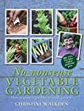 img - for No-Nonsense Vegetable Gardening by Christine Walkden (2011-03-01) book / textbook / text book