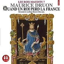 Quand un roi perd la France (Les rois maudits 7) | Livre audio Auteur(s) : Maurice Druon Narrateur(s) : Éric Herson-Macarel