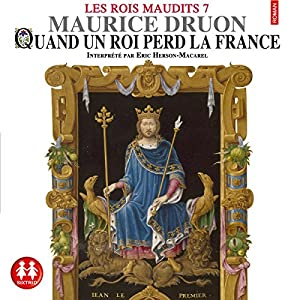 Quand un roi perd la France (Les rois maudits 7) | Livre audio