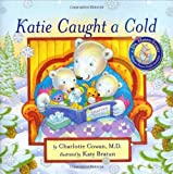 Katie Caught a Cold (A Dr. Hippo Story) [Hardcover]