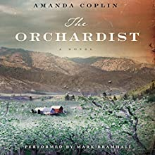 The Orchardist Audiobook by Amanda Coplin Narrated by Mark Bramhall