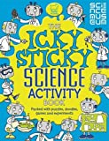 The Icky Sticky Science Activity Book (Science Museum Activity Book)