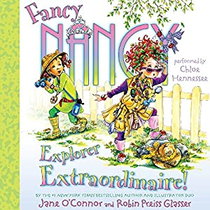 Fancy Nancy: Explorer Extraordinaire! | [Jane O'Connor]