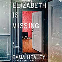 Elizabeth Is Missing Audiobook by Emma Healey Narrated by Davina Porter