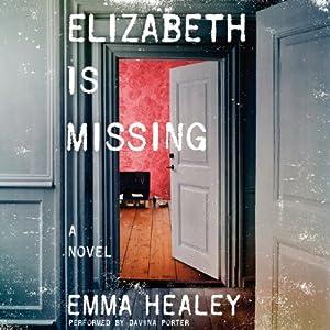 Elizabeth Is Missing | [Emma Healey]
