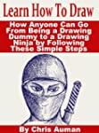 Learn How To Draw: How Anyone Can Go...