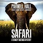 Safari: The Stanley Hastings Mysteries, Book 19 | Parnell Hall