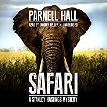 Safari: The Stanley Hastings Mysteries, Book 19 (       UNABRIDGED) by Parnell Hall Narrated by Johnny Heller