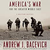 America's War for the Greater Middle East: A Military History | [Andrew J. Bacevich]