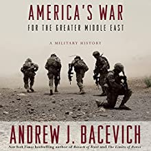America's War for the Greater Middle East: A Military History Audiobook by Andrew J. Bacevich Narrated by Rob Shapiro, Andrew J. Bacevich