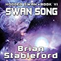 Swan Song: Hooded Swan, Book Six (       UNABRIDGED) by Brian Stableford Narrated by Zach Herries