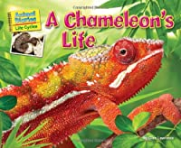 A Chameleon's Life (Animal Diaries Life Cycles)