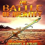 The Battle of Identity | Emmanuel O. Afolabi