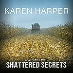 Shattered Secrets: Cold Creek, Book 1 | Karen Harper