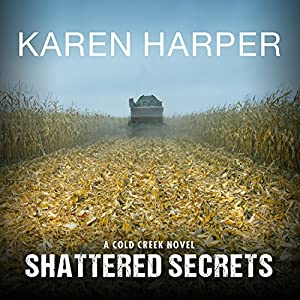 Shattered Secrets (Cold Creek, #1)  - Karen Harper