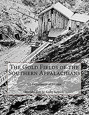 The Gold Fields of the Southern Appalachians par US Department of Interior