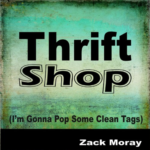 Thrift Shop (I'm Gonna Pop Some Clean Tags)