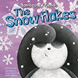 img - for The Snowflakes (Bamboo & Friends) book / textbook / text book