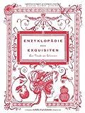 img - for Enzyklop die des Exquisiten - Eine kleine Geschichte der Freude am Erlesenen book / textbook / text book