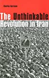 img - for The Unthinkable Revolution in Iran book / textbook / text book