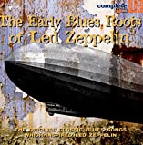 The Early Blues Roots of Led Zeppelin