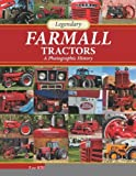 img - for Legendary Farmall Tractors: A Photographic History [Hardcover] [2009] (Author) Lee Klancher, Randy Leffingwell book / textbook / text book