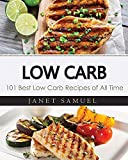 Low Carb: Low Carb Cookbook: 101 Best Low Carb Recipes of All Time. Recipes for Weight Loss (Healthy Cooking, Low Carb Diet, Low Carb Recipes, Low Carb ... Eat Fat, Ketogenic Diet) (English Edition)