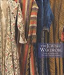 The Jewish Wardrobe : From the Collec...