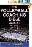 Volleyball Coaching Bible, Volume II,...
