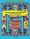 img - for A Happy Alphabet Adult Coloring Book: Fantasy Letters and Numbers (Happy Colorings) (Volume 1) book / textbook / text book