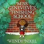 Miss Genevieve's Finishing School | Wendy Nikel