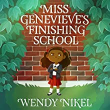 Miss Genevieve's Finishing School Audiobook by Wendy Nikel Narrated by Je Nie Fleming