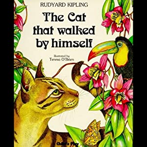 The Cat That Walked by Himself (Dramatized) | [Rudyard Kipling]