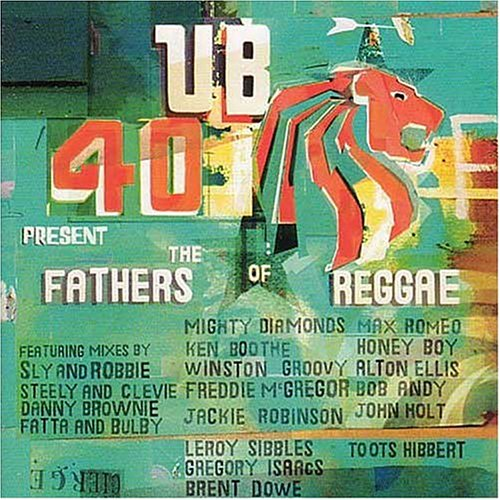 Ub40 - Ub40 Present the Fathers of Reggae - Zortam Music